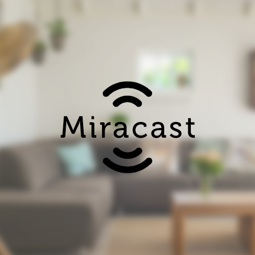 ANDROID MIRACAST